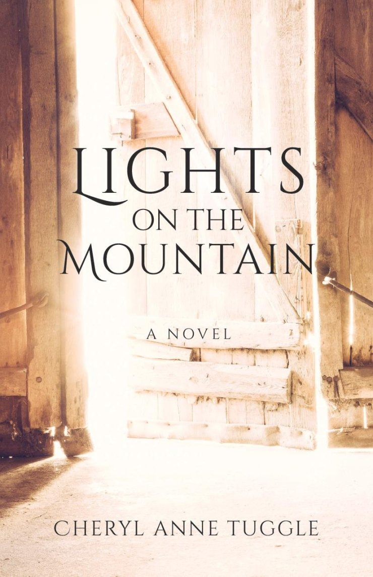 Lights on the Mountain: A Novel by Cheryl Anne Tuggle